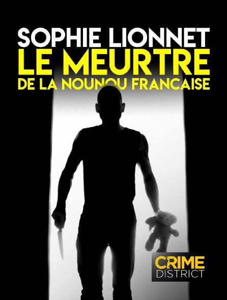 Crime District - Sophie Lionnet, le meurtre de la nounou française