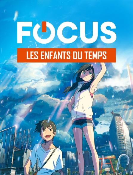 Focus - Les Enfants du Temps