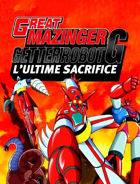 Great Mazinger et Getter Robot G : Le sacrifice ultime
