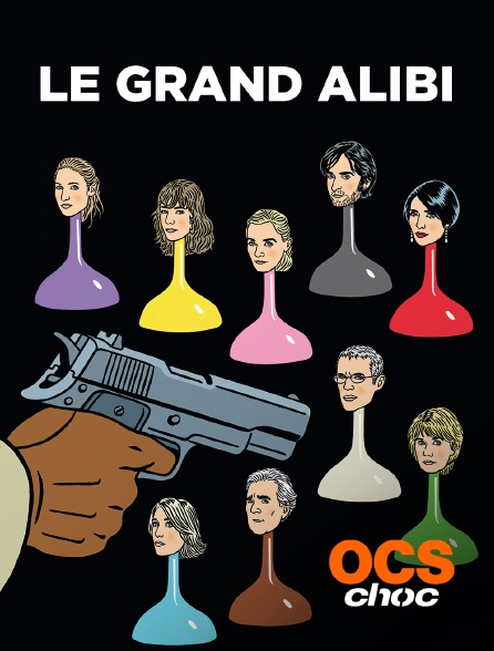 OCS Choc - Le grand alibi