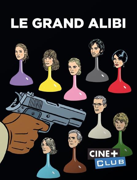 Ciné+ Club - Le grand alibi
