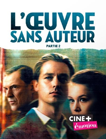 Ciné+ Emotion - L'oeuvre sans auteur - Partie 2