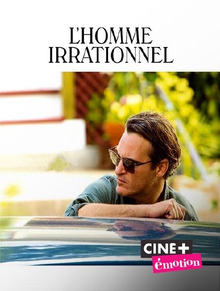 Ciné+ Emotion - L'homme irrationnel