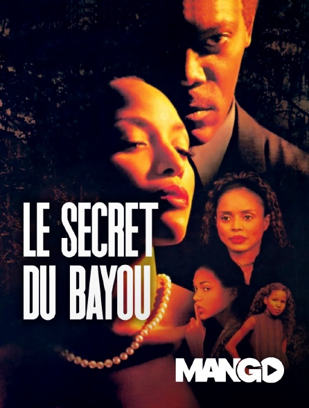 Mango - Le secret du bayou
