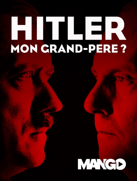 Mango - Hitler mon grand-père ?