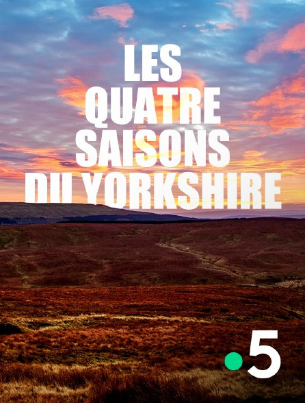 France 5 - Les quatre saisons du Yorkshire
