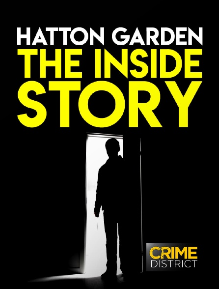 Crime District - Hatton Garden : The Inside Story