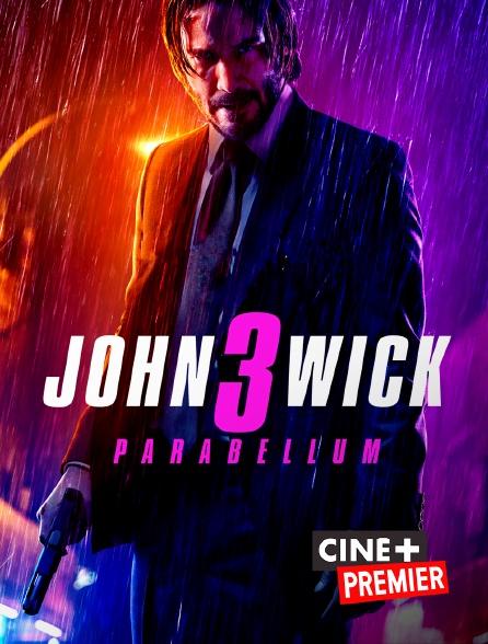 Ciné+ Premier - John Wick Parabellum