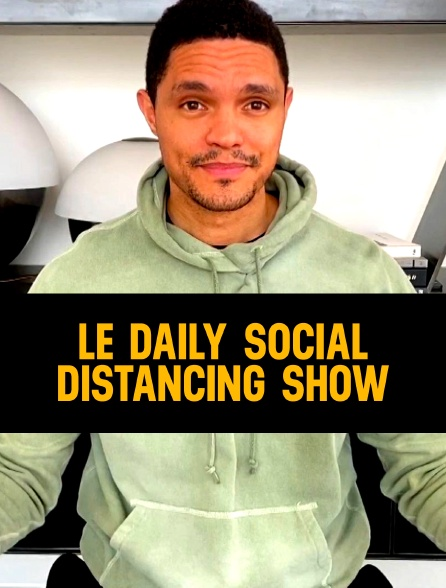 Le Daily Social Distancing Show