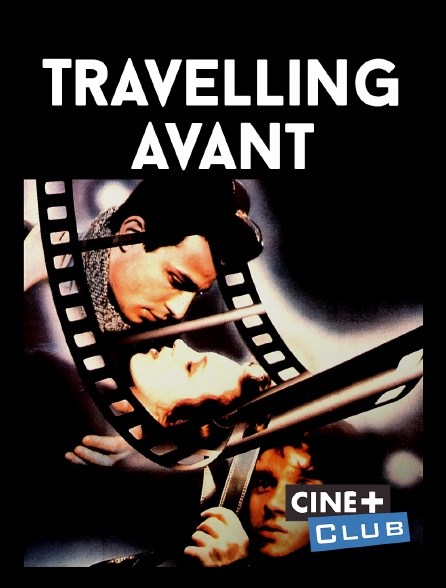 Ciné+ Club - Travelling avant