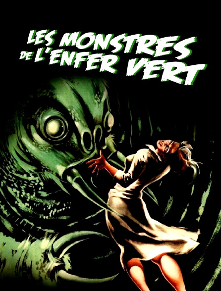 Les monstres de l'enfer vert
