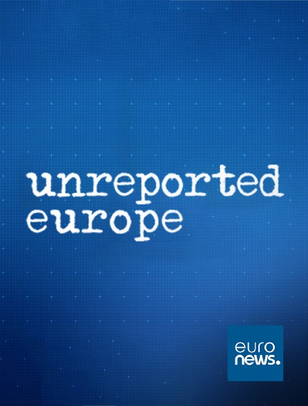 Euronews - Unreported Europe