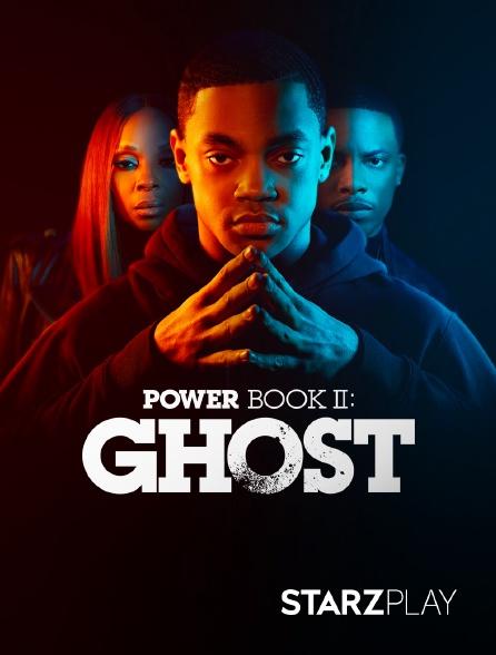 StarzPlay - Power Book II: Ghost