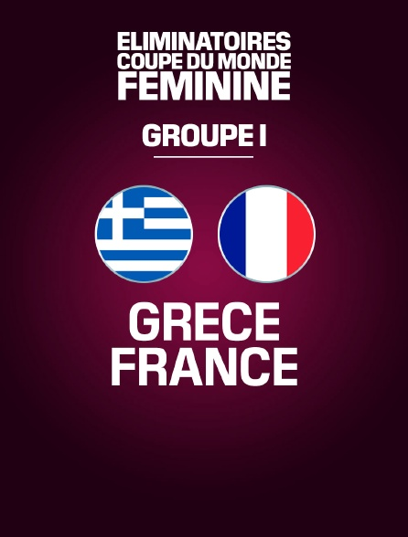 Football - Eliminatoires de la Coupe du monde féminine groupe I : Grèce / France