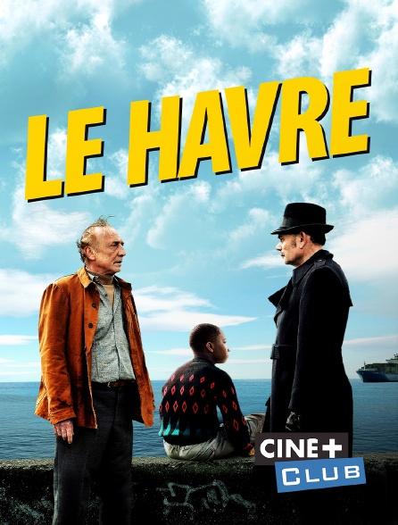 Ciné+ Club - Le Havre