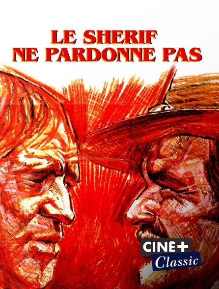Ciné+ Classic - Le shérif ne pardonne pas