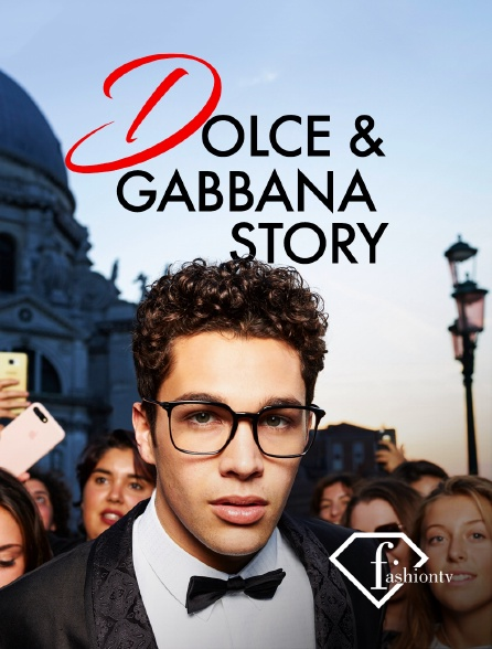 Fashion TV - Dolce & Gabbana Story