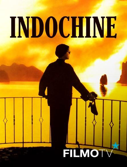 FilmoTV - Indochine - version restaurée