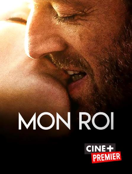 Ciné+ Premier - Mon roi