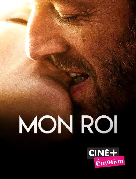 Ciné+ Emotion - Mon roi