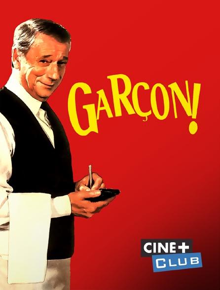 Ciné+ Club - Garçon !