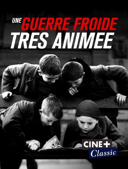 Ciné+ Classic - Une guerre froide très animée