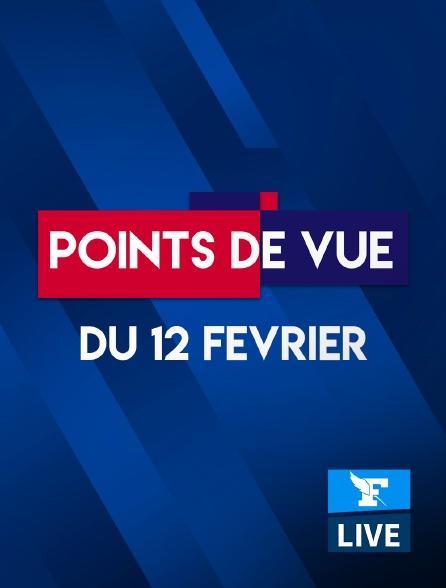 Figaro Live - Points de Vue du 12 Février 2021