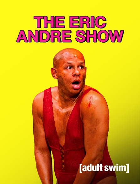 Adult Swim - The Eric Andre Show