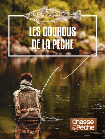 Chasse et pêche - Les gourous de la pêche