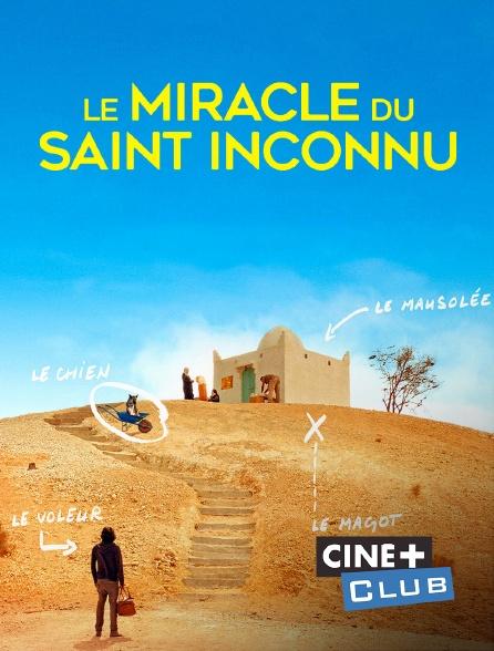 Ciné+ Club - Le Miracle de Saint-Inconnu