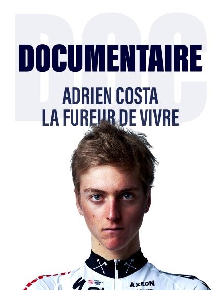 Adrien Costa, la fureur de vivre