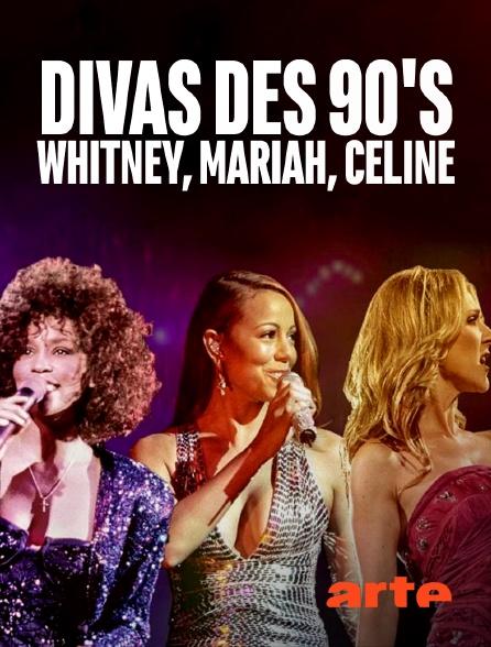 Arte - Divas des 90's Whitney, Mariah, Céline