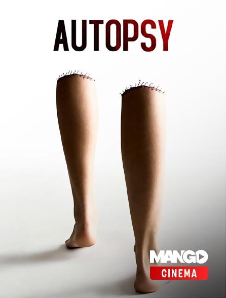 MANGO Cinéma - Autopsy