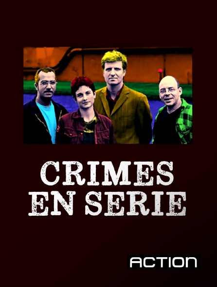 Action - Crimes en série