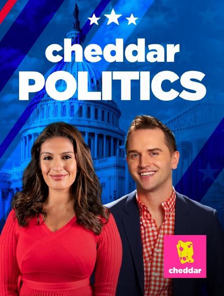Cheddar - Cheddar Politics