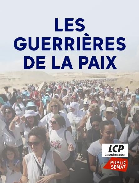 LCP Public Sénat - Les guerrières de la Paix