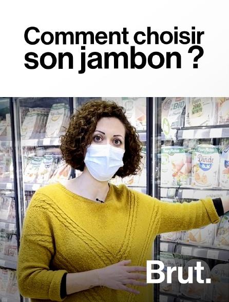 Brut - Comment choisir son jambon ?