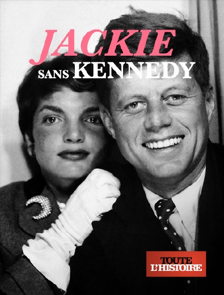 Toute l'histoire - Jackie sans Kennedy