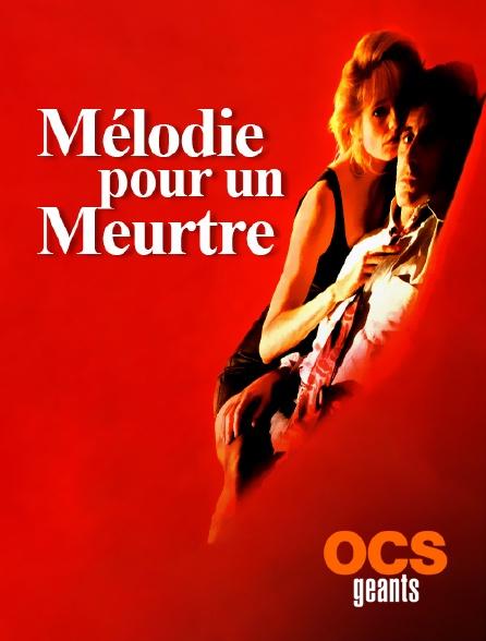 OCS Géants - Mélodie pour un meurtre