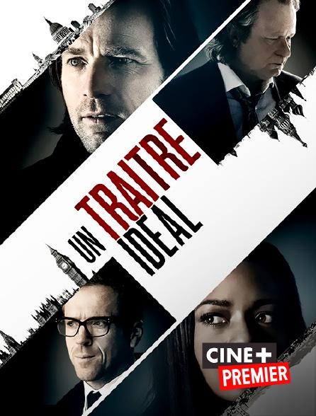 Ciné+ Premier - Un traître idéal