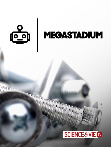 Science et Vie TV - Megastadium