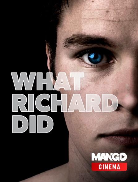 MANGO Cinéma - What Richard did
