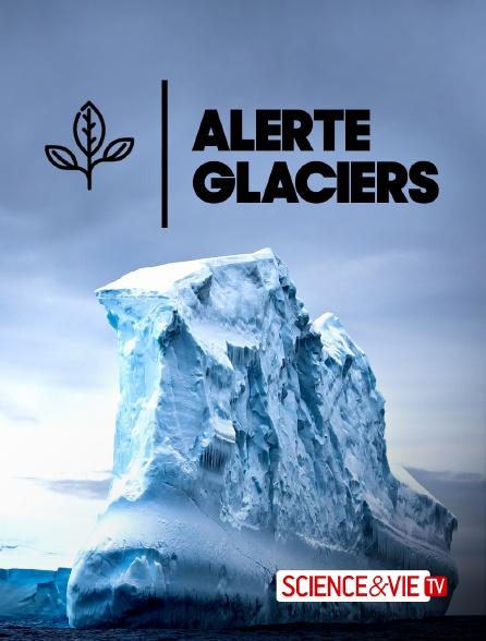 Science et Vie TV - Alerte glaciers