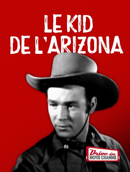 Drive-in Movie Channel - Le Kid De L'Arizona