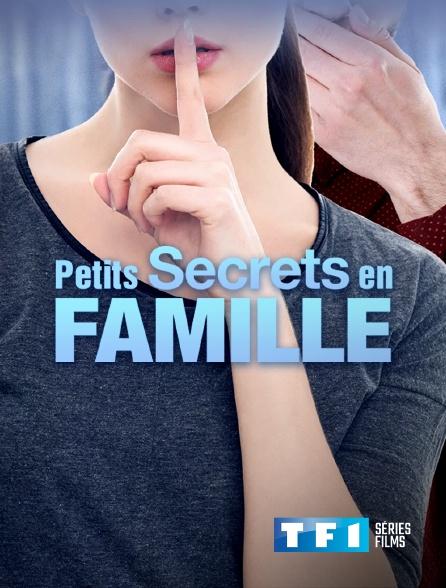 TF1 Séries Films - Petits secrets en famille