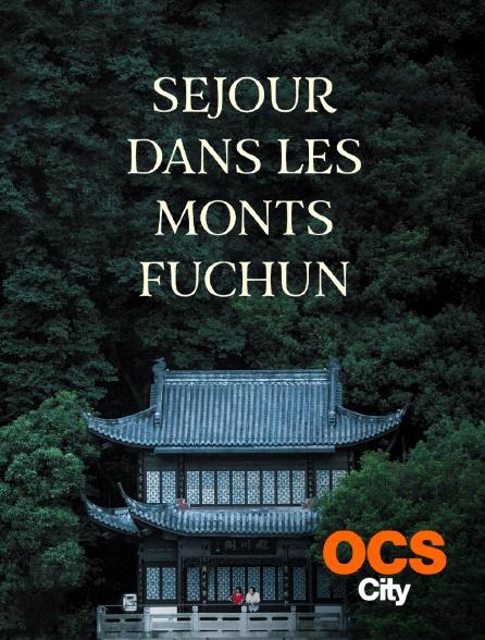OCS City - Séjour dans les monts Fuchun