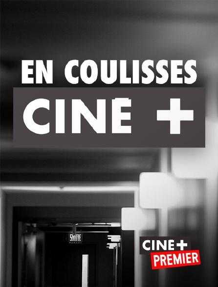 Ciné+ Premier - En coulisses Ciné+