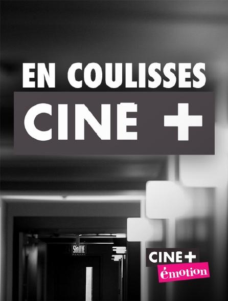 Ciné+ Emotion - En coulisses Ciné+