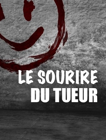 Le sourire du tueur