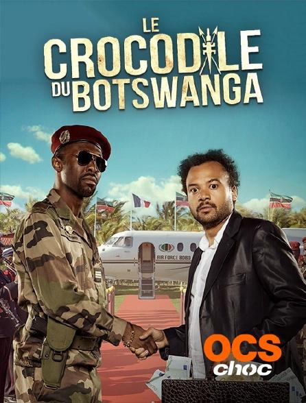 OCS Choc - Le crocodile du Botswanga